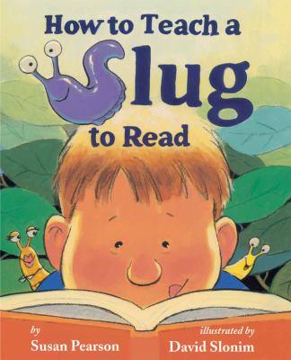 How-to-Teach-a-Slug-to-Read-Pearson-Susan-9780761458050